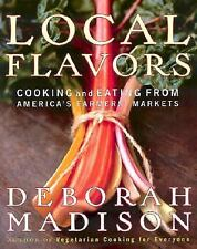 Local Flavors: Cooking and Eating from America's Farmers' Markets-ExLibrary