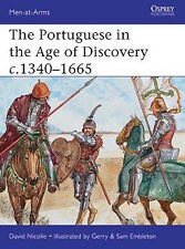 Osprey Men at arms 484: The Portuguese in the Age of Discovery c. 1340-1665 /NEU