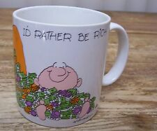 I Would Rather Be Rich Coffee Mug Cup Money Wealth Comic Schnieder  RUSS