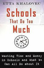 Schools That Do Too Much: Wasting Time and Money in Schools and What We Can All