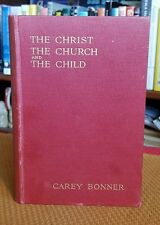 The Christ the Church and the Child by Carey Bonner Calvary 1933 Hardcover VTG