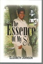 The Essence of My Soul by Elizabeth Johnson (2005, Paperback)