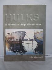 Hulks - The Breakwater Ships of Powell River by John A Campbell 2003 + Letter