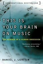 This Is Your Brain on Music: The Science of a Human Obsession by