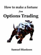 How to make a fortune with Options Trading by Samuel Blankson (2007, Paperback)