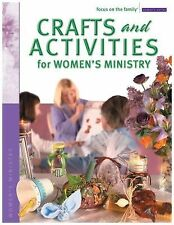 Crafts and Activities for Women's Ministry (Focus on the Family Women's Series)