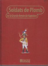 SOLDATS DE PLOMB DE LA GRANDE ARME DE NAPOLEON T4 - BATAILLE - ARMEMENT - FIGURE