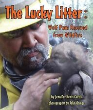 Lucky Litter, The: Wolf Pups Rescued from Wildfire