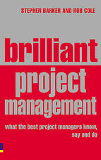 Brilliant Project Management: What the Best Project Managers Know, Say and Do,GO
