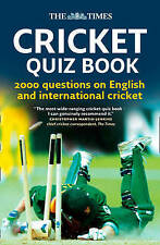 The Times Cricket Quiz Book: 2000 Questions on English and International...