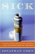 Sick: The Untold Story of America's Health Care Crisis---and the People Who Pay