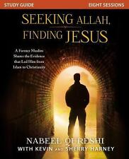 Seeking Allah, Finding Jesus Study Guide : A Former Muslim Shares the...