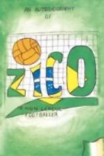 Zico : An Autobiography of a Non-League Footballer by Ryan-Zico Black (2008,...