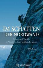 Im Schatten der Nordwand: Triumph und Tragödie an Matterhorn - Eiger - Grandes J