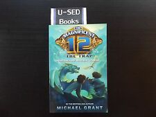 THE MAGNIFICENT 12 : The Trap By Michael Grant (2012), 1st Edition, 1st Printing