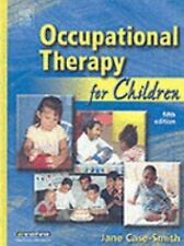 Case Review: Occupational Therapy for Children by Jane Case-Smith and Jane...