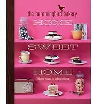 Home Sweet Home -The Hummingbird Bakery (100 new recipes for baking brilliance)