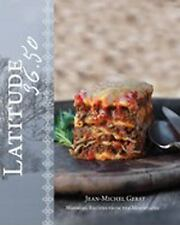 Latitude 36. 50 : Warming Recipes from the Mountains by Jean-Michel Gerst...