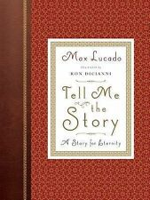 Tell Me the Story : A Story for Eternity by Max Lucado (2015, Hardcover, New...
