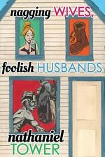 Nagging Wives, Foolish Husbands by Nathaniel Tower (2014, Paperback)