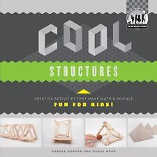 Cool Art with Math and Science: Cool Structures : Creative Activities That...