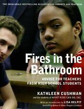 Fires in the Bathroom: Advice for Teachers from High School Students by Kathlee