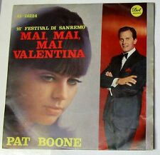 """PAT BOONE - MAI, MAI, MAI VALENTINA / E FUORI LA PIOGGIA CADE - 45gg 7"""" NUOVO"""