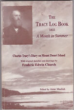 THE TRACY LOG. A MONTH IN SUMMER. Charles Tracy's Diary On Mt. Desert Island.