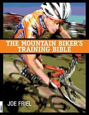 The Mountain Biker's Training Bible by Joe Friel and Ned Overend (2000,...