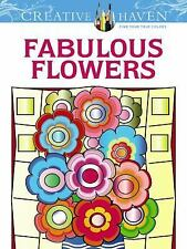 Creative Haven Fabulous Flowers Coloring Book (Adult Coloring), Creative Haven,