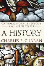 Catholic Moral Theology in the United States: A History (Moral Trad Mo-ExLibrary