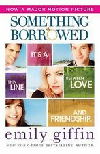 Something Borrowed by Emily Giffin (2011, Paperback, Movie Tie-In)