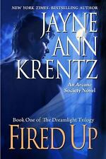 Fired Up: Book One of the Dreamlight Trilogy (Arcane Society, No. 7)