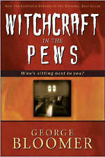 Witchcraft in the Pews by George Bloomer (Hardback, 2008)