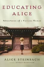 First Edition Educating Alice: Adventures of a Curious Woman Steinbach, Alice Ra