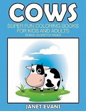 Cows : Super Fun Coloring Books for Kids and Adults (Bonus: 20 Sketch Pages)...
