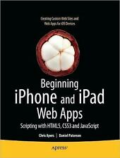 Beginning iPhone and iPad Web Apps : Scripting with HTML5, CSS3, and JavaScript