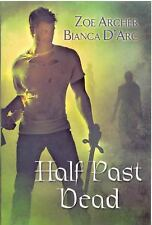Half Past Dead by Zoe Archer, Bianca D'Arc SC new
