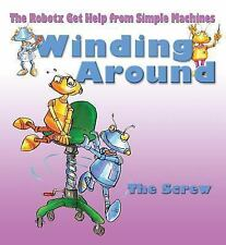 Winding Around: The Screw (Robotx Get Help from Simple Machines)