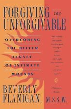 Forgiving the Unforgivable:  Overcoming the Bitter Legacy of Intimate Wounds, Fl