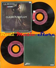 LP 45 7'' CLAUDE PUTERFLAM La petite Y'a d'l'amour dehors 1982 cd mc dvd vhs