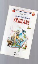 """storie e leggende friulane  -serie giovani lettori - La spiga"""" - libri nuovi"""