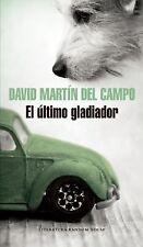 El último Gladiador by David Martín del Campo (2015, Paperback)