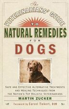 Veterinarians' Guide to Natural Remedies for Dogs by Martin Zucker...