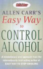 Allen Carr's Easy Way to Control Alcohol, Carr, Allen Paperback Book