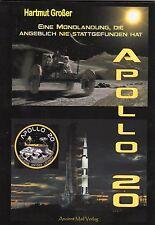 APOLLO 20  Eine Mondlandung die angeblich nie stattgefunden hat - Hartmut Großer