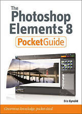 The Photoshop Elements 8 Pocket Guide, Gyncild, Brie, New Book