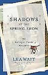 Shadows at the Spring Show (Antique Print Mysteries, Book 4)-ExLibrary