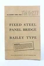 Fixed Steel Panel Bridge Bailey Type TM 5-277: Army Technical Book 1943 WWII