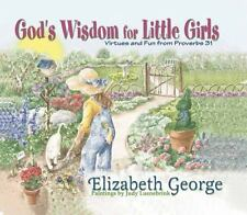 God's Wisdom for Little Girls: Virtues and Fun from Proverbs 31, George, Elizabe